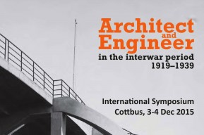 "Internationales Symposium ""Architect and Engineer in the Interwar Period, 1919–1939"""